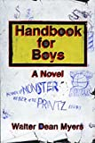 Myers, Walter Dean: Handbook for Boys: A Novel