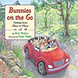 Walton, Rick: Bunnies on the Go: Getting from Place to Place