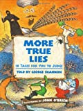 Shannon, George: More True Lies: 18 Tales for You to Judge
