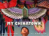 Mak, Kam: My Chinatown: One Year in Poems