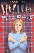 Will You, Won't You? by Jessie Haas