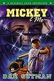 Gutman, Dan: Mickey & Me: A Baseball Card Adventure (Baseball Card Adventures)