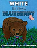 Shannon, George: White Is for Blueberry (Ala Notable Children's Books. Younger Readers (Awards))