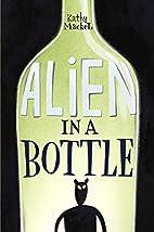 Alien in a Bottle by Kathy Mackel