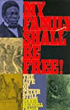 Fradin, Dennis B.: My Family Shall Be Free: The Life of Peter Still