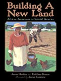 Haskins, James: Building a New Land: African Americans in Colonial America