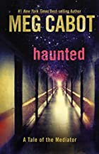 Haunted: A Tale of the Mediator by Meg Cabot