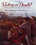 Doreen Rappaport: Victory or Death!: Stories of the American Revolution