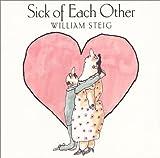 Steig, William: Sick of Each Other