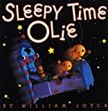 Joyce, William: Sleepy Time Olie