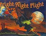 Laura Krauss Melmed: Fright Night Flight