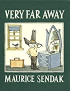 Very Far Away by Maurice Sendak