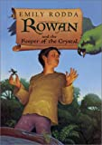 Emily Rodda: Rowan and the Keeper of the Crystal (Rowan of Rin)