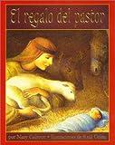 Calhoun, Mary: El Regalo del Pastor (A Shepherd's Gift, Spanish Language Edition)