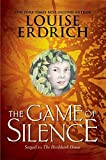 Erdrich, Louise: The Game of Silence (Ala Notable Children's Books. Middle Readers)