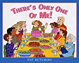 Hutchins, Pat: There's Only One of Me!