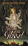 Jones, Diana Wynne: The Time of the Ghost
