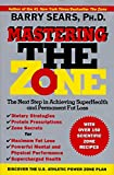 Goodbody, Mary: Mastering the Zone: The Next Step in Achieving Superhealth and Permanent Fat Loss