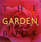 The Garden Design Book by Staff Gardendesign