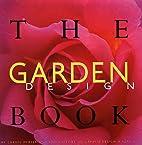 The Garden Design Book by Staff Gardendesign