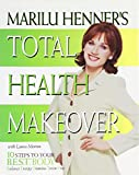 Morton, Laura: Marilu Henner's Total Health Makeover: 10 Steps to Your B.E.S.T. Body  Balance, Energy, Stamina, Toxin-Free