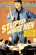 Stupid White Men ...and Other Sorry Excuses…