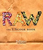 Juliano: Raw: The Uncook Book  New Vegetarian Food for Life