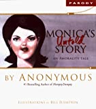 Plympton, Bill: Monica&#39;s Untold Story: An Amorality Tale