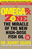 Sears, Barry: The Omega Rx Zone: The Miracle of the New High-Dose Fish Oil