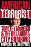 Michel, Lou: American Terrorist: Timothy McVeigh and the Oklahoma City Bombing