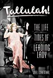 Lobenthal, Joel: Tallulah!: The Life and Times of a Leading Lady