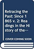 Nash, Gary B.: Retracing the Past: Since 1865 v. 2: Readings in the History of the American People