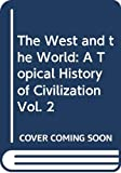 Reilly, Kevin: The West and the World: A Topical History of Civilization Vol. 2