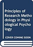 Webster, William G.: Principles of Research Methodology in Physiological Psychology