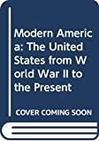 Winkler, Allan M.: Modern America: The United States from World War II to the Present