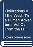 Greaves, Richard L.: Civilizations of the West: The Human Adventure, Vol C  From the French Revolution to the Present