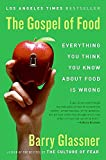 Glassner, Barry: The Gospel of Food: Everything You Think You Know About Food Is Wrong