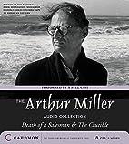 The Arthur Miller Audio Collection by Arthur…