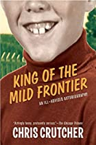 King of the Mild Frontier: An Ill-Advised…