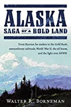 Alaska: Saga of a Bold Land by Walter R…