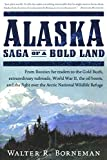Borneman, Walter R.: Alaska: Saga of a Bold Land