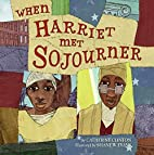 When Harriet Met Sojourner by Catherine…
