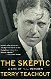 Teachout, Terry: The Skeptic: The Life of H.L. Mencken