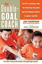 The Double-Goal Coach: Positive Coaching…