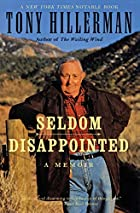 Seldom Disappointed: A Memoir by Tony…