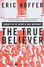 The True Believer: Thoughts on the Nature of…