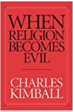 Kimball, Charles: When Religion Becomes Evil