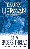 Lippman, Laura: By A Spider&#39;s Thread