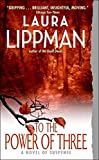 Lippman, Laura: To the Power of Three