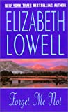 Elizabeth Lowell: Forget Me Not